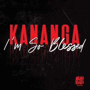 KANANGA - I'm So Blessed