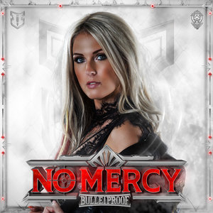 BULLETPROOF - No Mercy