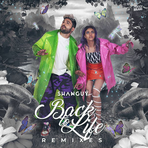 SHANGUY - Back To Life (Remixes)
