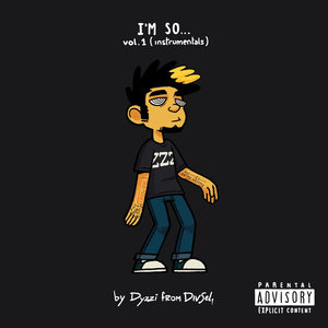 DYZZI FROM DIVSEL - I'm So... Vol 1 (Instrumentals) (Explicit)