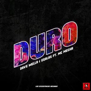 DAVE WELLA/EGALAS feat MC MECHA - Duro