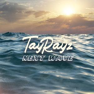 TAYRAYZ - Next Wave