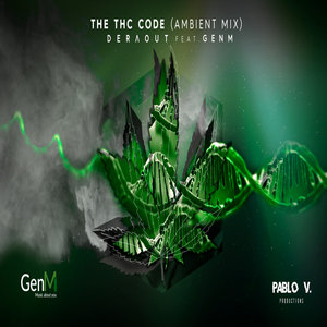 DERAOUT/GENM - The THC Code (Ambient Mix)