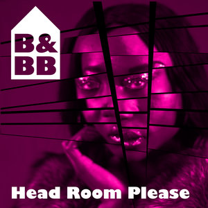 BELLE & THE BOOM BOX - Head Room Please (Extended Mix)