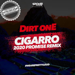 DIRT ONE - Cigarro (PROMI5E 2020 Remix)