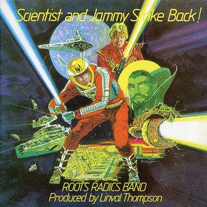 THE ROOTS RADICS - Scientist & Prince Jammy Strike Back!