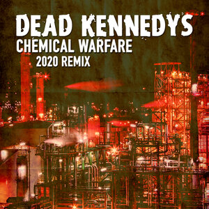 DEAD KENNEDYS - Chemical Warfare (2020 Remix)