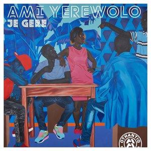 AMI YEREWOLO - Je G?re