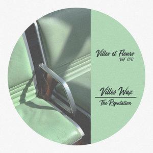 VILLES WAX - The Reputation