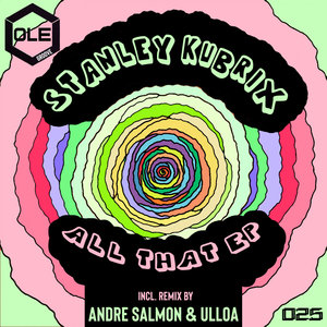 STANLEY KUBRIX - All That EP