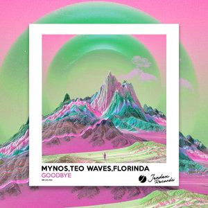 MYNOS/TEO WAVES/FLORINDA - Goodbye