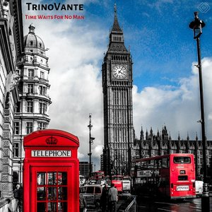 TRINOVANTE - Time Waits For No Man