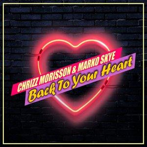 CHRIZZ MORISSON/MARKO SKYE - Back To Your Heart