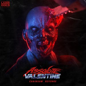 ABSOLUTE VALENTINE - Chainsaw Revenge