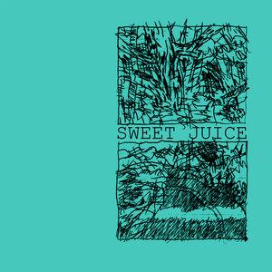 SWEET JUICE - Sweet Juice