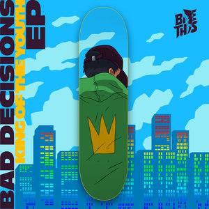 BAD DECISIONS - King Of The Youth EP