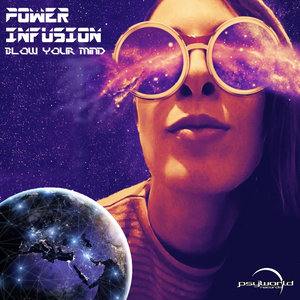 POWER INFUSION - Blow Your Mind
