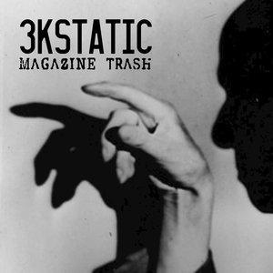 3KSTATIC - Magazine Trash