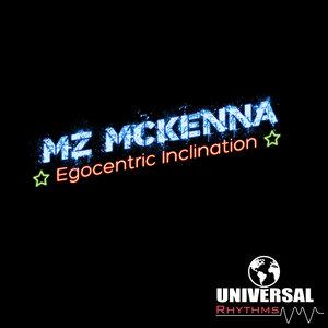 MZ MCKENNA - Egocentric Inclination