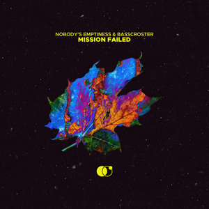 NOBODY'S EMPTINESS/BASSCROSTER - Mission Failed