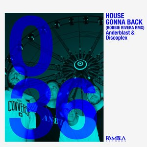 ANDERBLAST/DISCOPLEX - House Gonna Back (Robbie Rivera Remix)