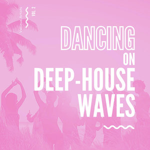 VARIOUS - Dancing On Deep-House Waves Vol 2