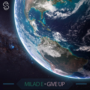 MILAD E - Give Up