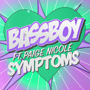 BASSBOY feat PAIGE NICOLE - Symptoms