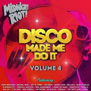 VARIOUS - Disco Made Me Do It, Vol 4