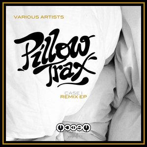 EROS MIGUEL - Pillow Trax (Case I - Remixes)