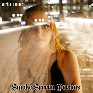 ARIA MAE - Smoke Screen Dreams