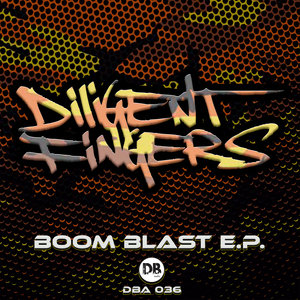 DILIGENT FINGERS - Boom Blast EP