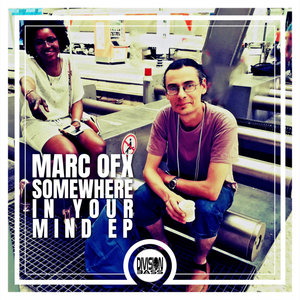 MARC OFX - Somewhere In Your Mind EP
