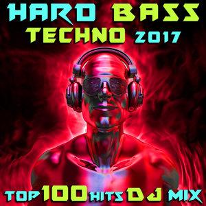 GOA DOC/DOCTOR SPOOK/VARIOUS - Hard Bass Techno 2017 Top 100 Hits DJ Mix