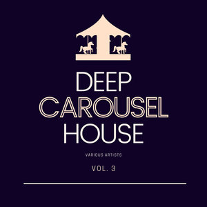 VARIOUS - Deep-House Carousel Vol 3