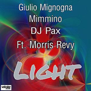 GIULIO MIGNOGNA/MIMMINO/DJ PAX feat MORRIS REVY - Light