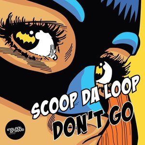 SCOOP DA LOOP - Don't Go