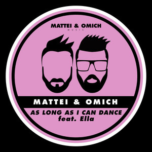 MATTEI & OMICH feat ELLA - As Long As I Can Dance