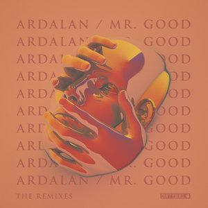 ARDALAN - Mr. Good - The Remixes