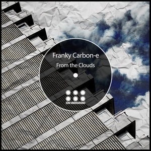 FRANKY CARBON-E - From The Clouds