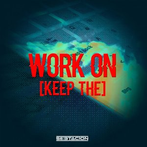 SEBTACION - Work On (Keep The)