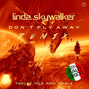 LINDA SKYWALKER - Don't Fly Away