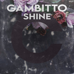 GAMBITTO - Shine