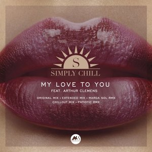 SIMPLY CHILL feat ARTHUR CLEMENS - My Love To You