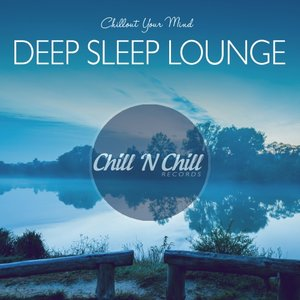 VARIOUS - Deep Sleep Lounge: Chillout Your Mind