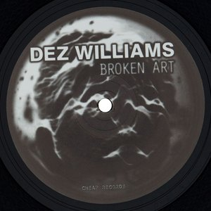 DEZ WILLIAMS - Broken Art
