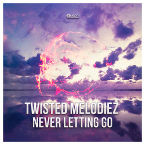 TWISTED MELODIEZ - Never Letting Go