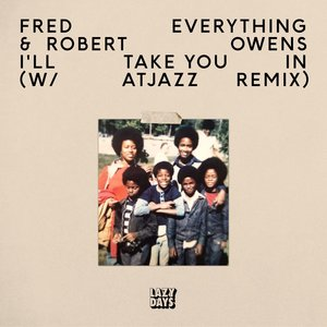 FRED EVERYTHING & ROBERT OWENS - I'll Take You In (Remixes)