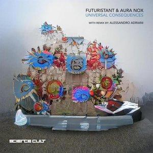 FUTURISTANT/AURA NOX - Universal Consequences