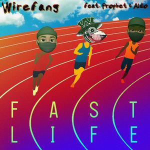 WIREFANG feat PROPHET/ALDO - Fast Life